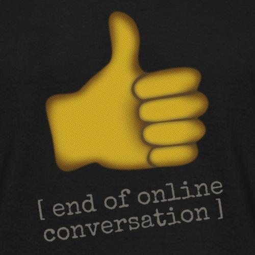 End of conversation - Men's T-Shirt