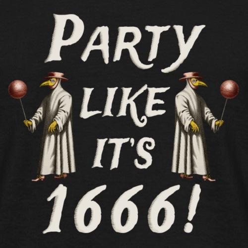 Party Likes It's 1666! - Men's T-Shirt