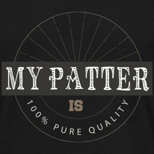 MY PATTER - Men's T-Shirt