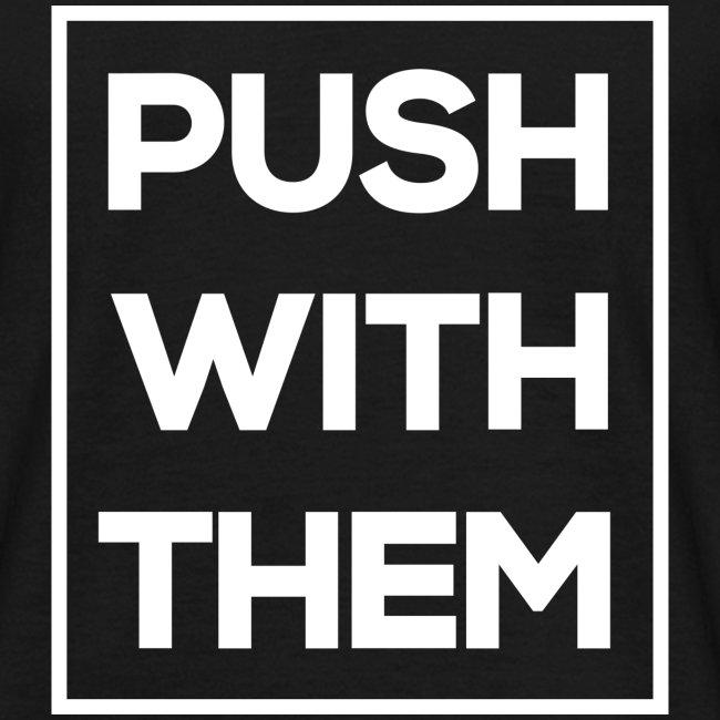 Push With Them
