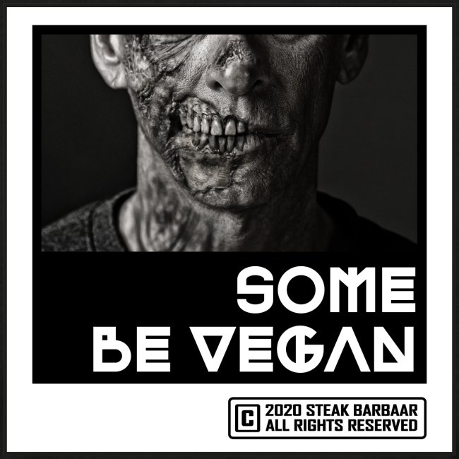Some be Vegan