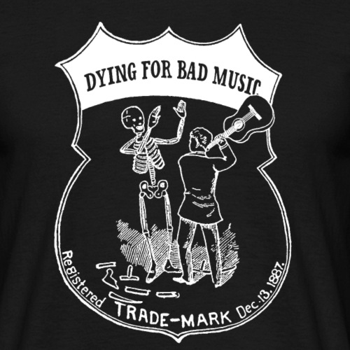 Dying For Bad Music Trade - Men's T-Shirt