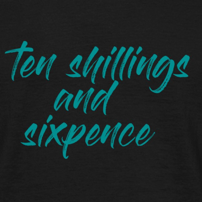 Ten Shillings And SixPence