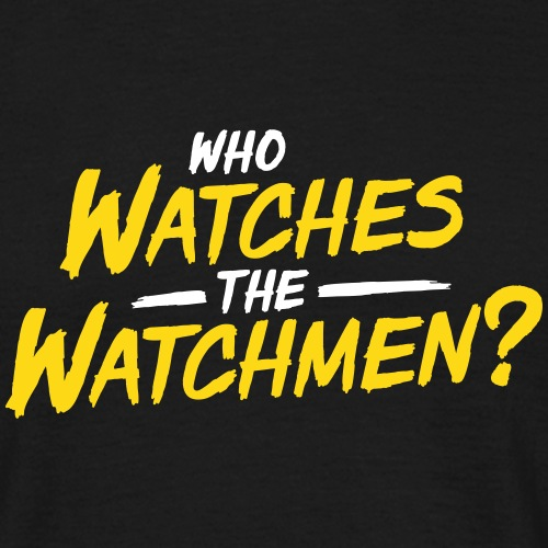 Who Watches The Watchmen? - Men's T-Shirt