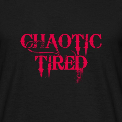 Tru Alignment - Chaotic Tired - Men's T-Shirt