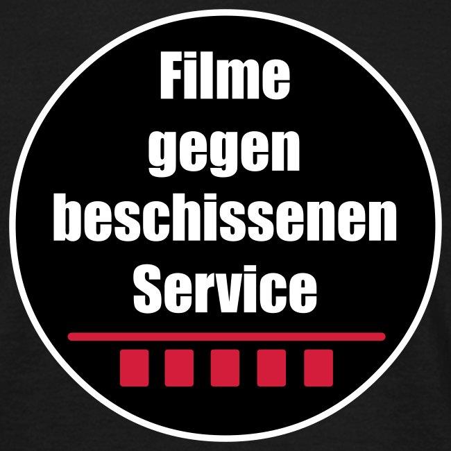 Filme gegen beschissenen Service