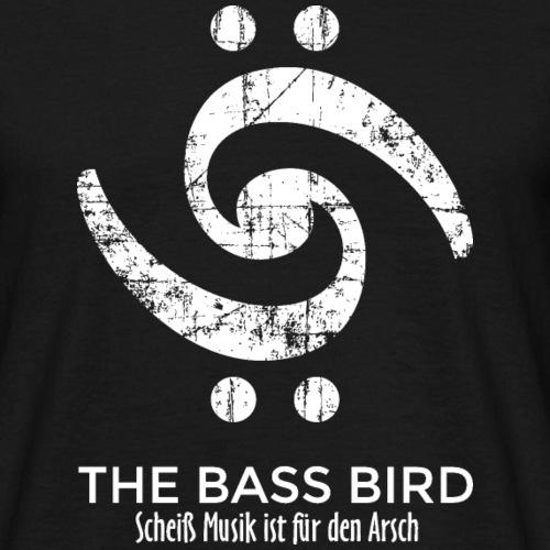 THE BASS BIRD - Scheiß Musik ist für den Arsch - Männer T-Shirt