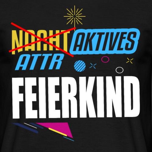 Attraktives Feierkind - Männer T-Shirt