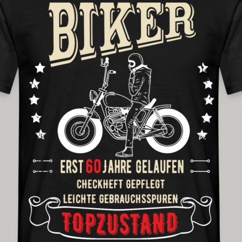 60 Geburtstag Mann Biker Topzustand lustig - Männer T-Shirt