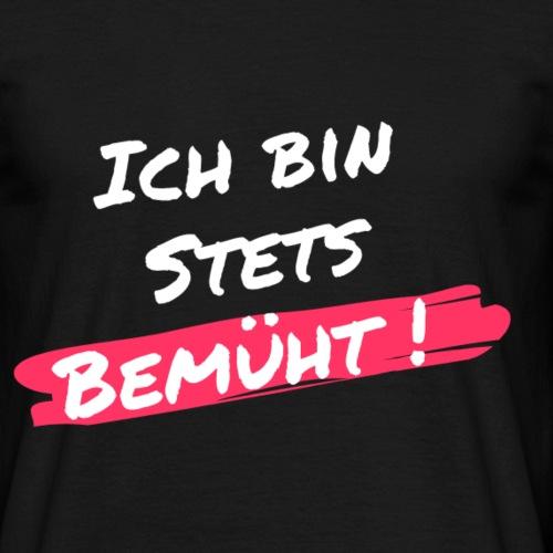 Stets bemueht - Männer T-Shirt