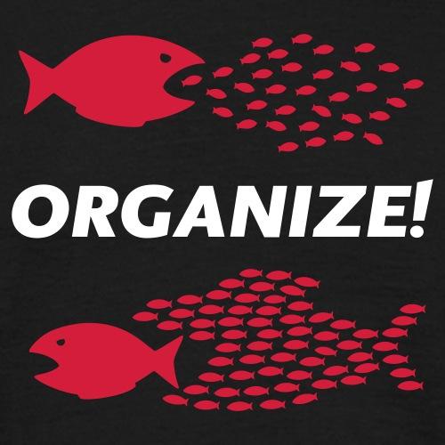 Organize! - Männer T-Shirt