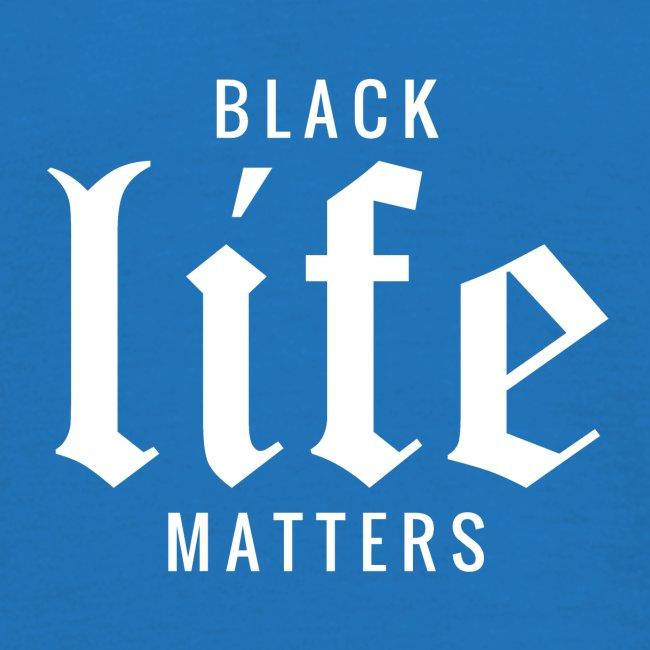 BLACK LIFE MATTERS
