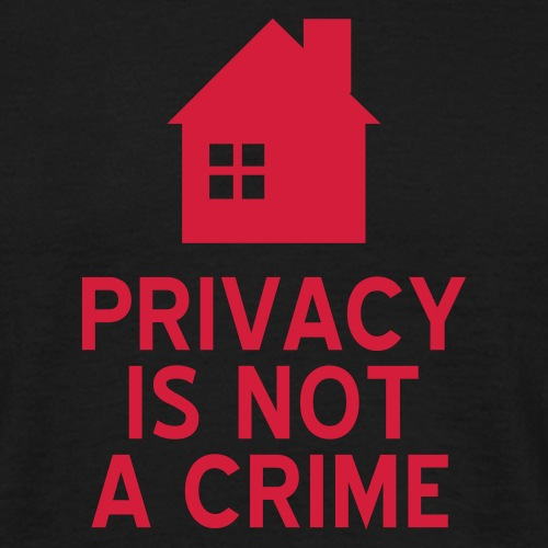Privacy is not a Crime - Men's T-Shirt