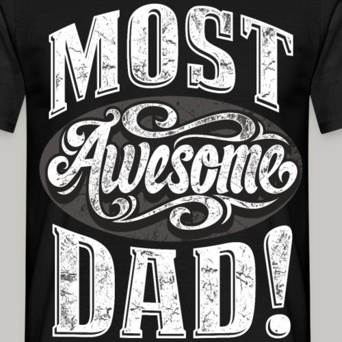 most awesome dad ohne jahreszahl Bester Papa Vater - Männer T-Shirt