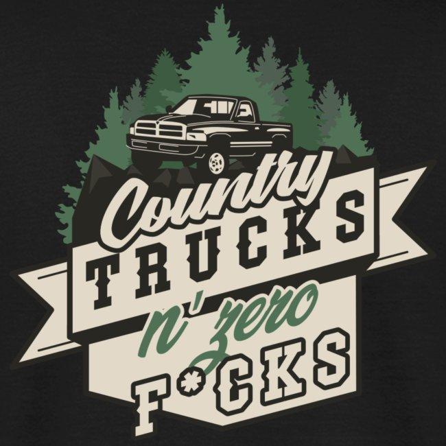 Country, Trucks & Zero F*cks
