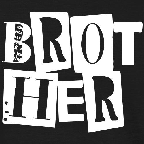 brother - Männer T-Shirt