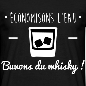 Buvons du whisky, humour,alcool,drôle,citations - T-shirt Homme