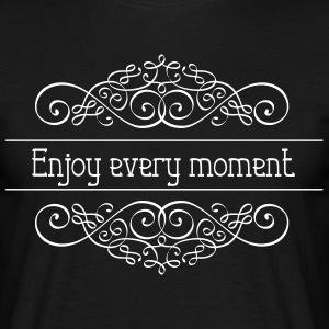 Enjoy every moment - Men's T-Shirt