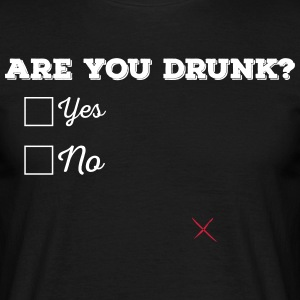 Are you drunk? - Men's T-Shirt