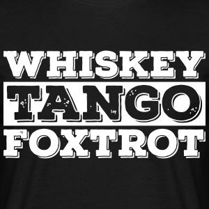 Whiskey - Tango - Foxtrot (wtf) - T-skjorte for menn