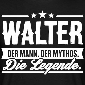 Man Myth Legend Walter - Men's T-Shirt