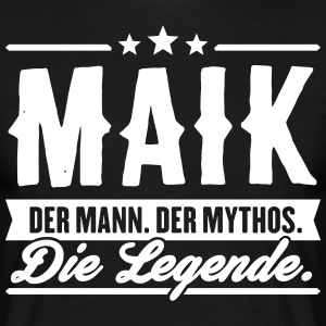 Man Myth Legend Maik - T-shirt herr