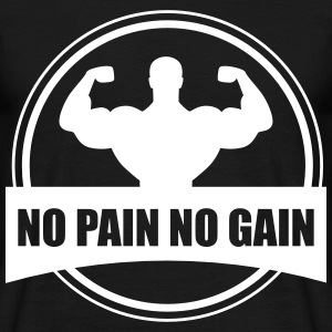 No pain no gain - Gym Bodybuilding - T-skjorte for menn