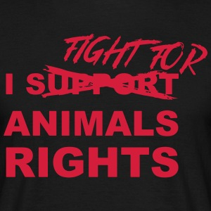 I fight for animals rights - Men's T-Shirt