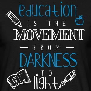 Education is the movement from darkness to light - Men's T-Shirt