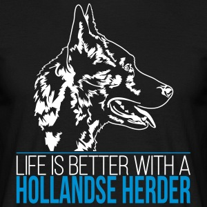 LIFE IS BETTER WITH A HOLLANDSE HERDER - Men's T-Shirt