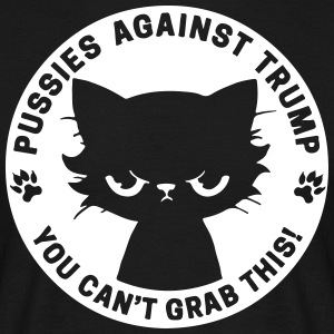Pussies against trump - you can't grab this - Men's T-Shirt