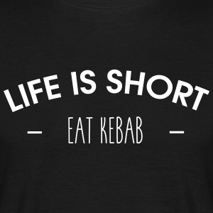 Life is short, eat kebab - T-shirt Homme