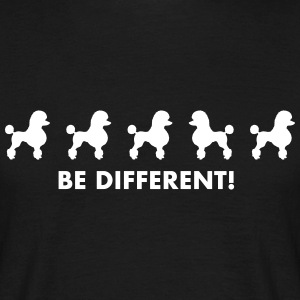 Poodle - Be different - Men's T-Shirt