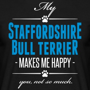 My Staffordshire Bull Terrier makes me happy - Men's T-Shirt