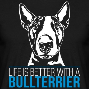 LIFE IS BETTER WITH A BULL - Men's T-Shirt