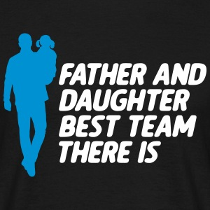 Father and Daughter Best Team fathers day - Men's T-Shirt
