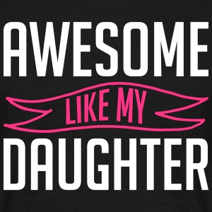 Awesome like my daughter vatertag - Männer T-Shirt