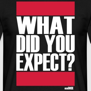 What did you expect? - Men's T-Shirt