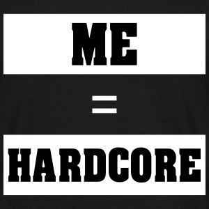 ME HARD - Men's T-Shirt