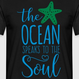 The Ocean Speaks to the Soul - Men's T-Shirt