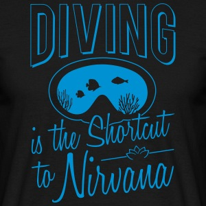 Diving is the shortcut to Nirvana - Men's T-Shirt
