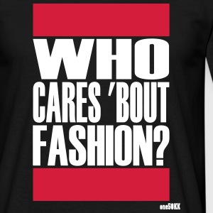 Who cares bout fashion - Männer T-Shirt