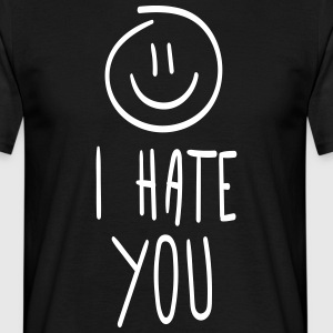 i hate you - Männer T-Shirt