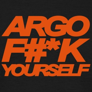 ARGO FUCK YOURSELF - Men's T-Shirt