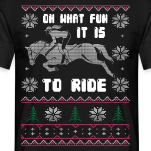 OH WHAT FUN IT IS TO RIDE - Men's T-Shirt