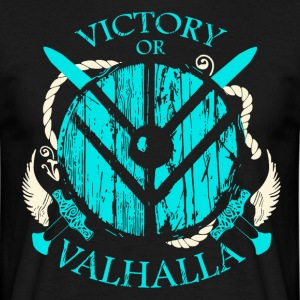 Victory or Valhalla (Viking Shirt) - Men's T-Shirt