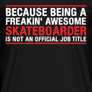 Pretty blatant Skateboarder - Men's T-Shirt