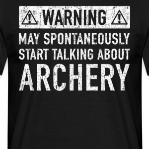 Note: can talk spontaneously about archery - Men's T-Shirt