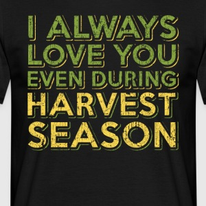 Harvest season farmers / contractors. Order here. - Men's T-Shirt