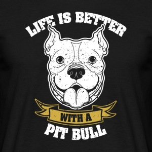 Life is better with dog - Men's T-Shirt